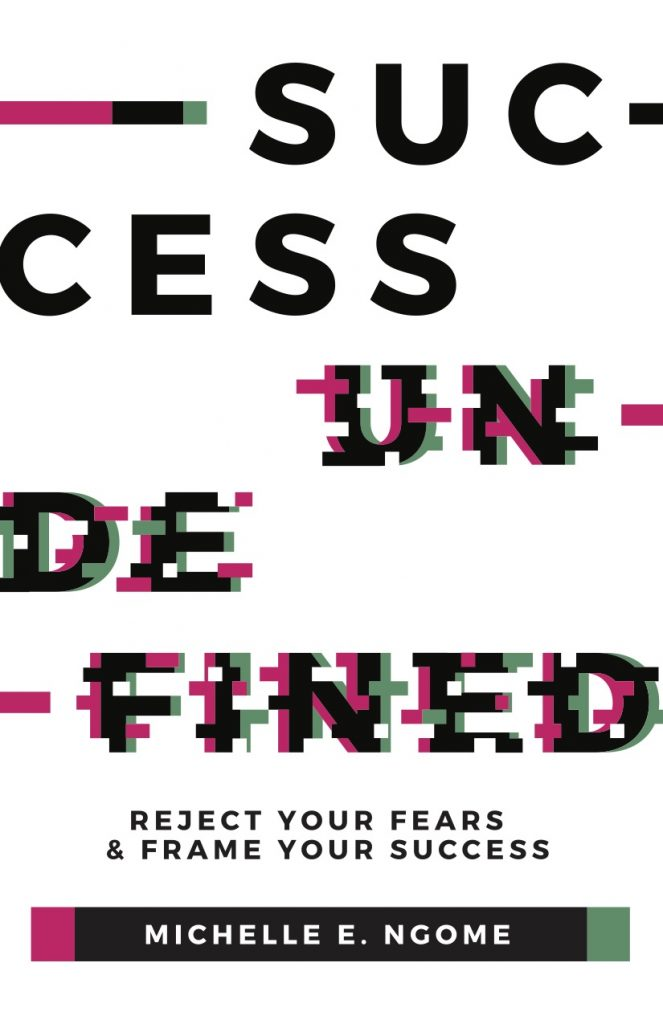 cover Success Undefined: Reject Your Fears & Frame Your Success